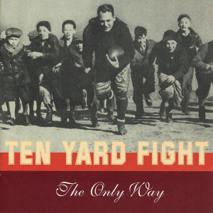 Ten Yard Fight 歌手頭像