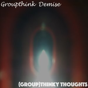 Groupthink Demise 歌手頭像