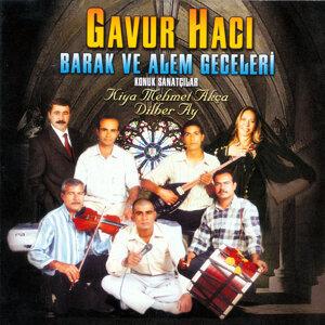 Gavur Hacı|Kiya Mehmet Akça 歌手頭像