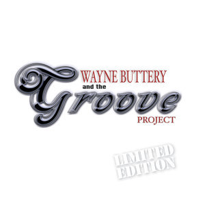 Wayne Buttery & The Groove Project 歌手頭像