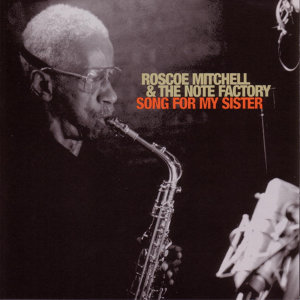 Roscoe Mitchell & The Note Factory 歌手頭像