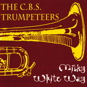 The C.B.S. Trumpeteers