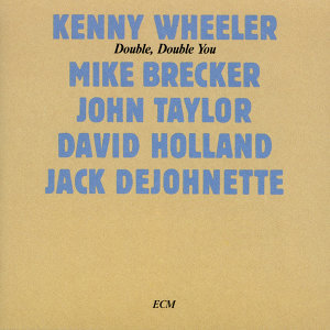 Kenny Wheeler,Jack DeJohnette,Michael Brecker,David Holland,John Taylor 歌手頭像