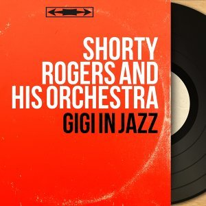 Shorty Rogers and His Orchestra 歌手頭像