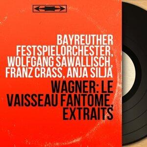 Bayreuther Festspielorchester, Wolfgang Sawallisch, Franz Crass, Anja Silja 歌手頭像