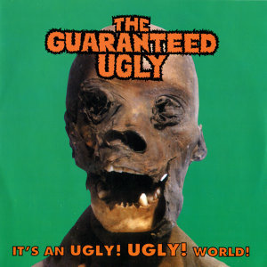 The Guaranteed Ugly 歌手頭像