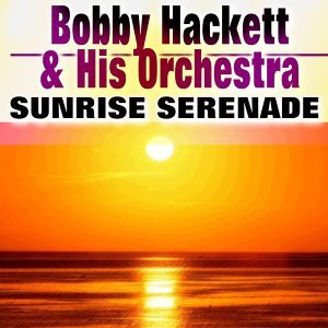 Bobby Hackett & His Orchestra 歌手頭像