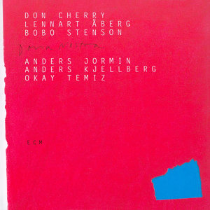 Don Cherry,Bobo Stenson,Okay Temiz,Anders Jormin,Lennart Aberg,Anders Kjellberg 歌手頭像