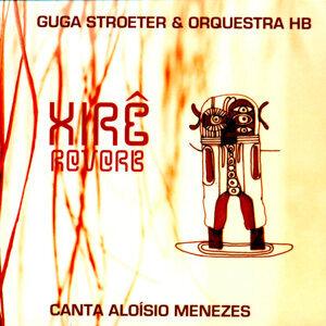 Guga Stroeter & Orquestra HB 歌手頭像