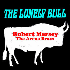Robert Mersey & The Arena Brass 歌手頭像