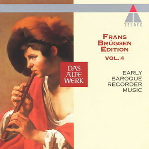 Frans Bruggen Edition Vol. 4 - Early Baroque Recorder Music 歌手頭像