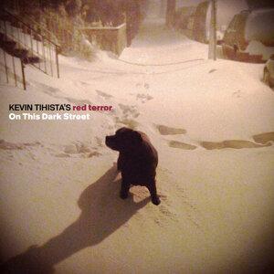 Kevin Tihista's Red Terror 歌手頭像