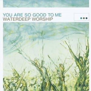 Waterdeep Worship 歌手頭像