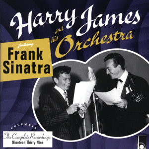 Harry James and his Orchestra featuring Frank Sinatra 歌手頭像