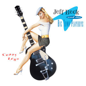 Jeff Beck & The Big Town Playboys