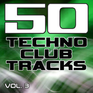 50 Techno Club Tracks Vol. 3 - Best of Techno, Electro House, Trance & Hands Up 歌手頭像