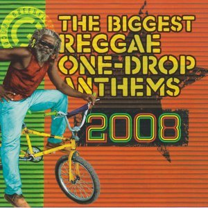 The Biggest Reggae One Drop Anthems 2008 歌手頭像