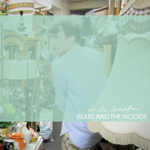 Bears and the Woods 歌手頭像