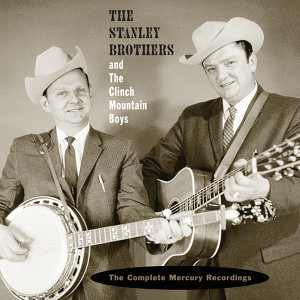 The Stanley Brothers The Clinch Mountain Boys