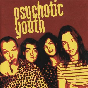 Psychotic Youth