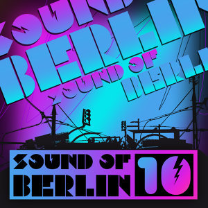 Sound of Berlin 10 - The Finest Club Sounds Selection of House, Electro, Minimal and Techno 歌手頭像