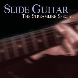 Slide Guitar: The Streamline Special 歌手頭像
