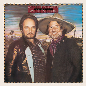 Merle Haggard, Willie Nelson