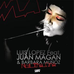 Luis Lopez Feat. Juan Magan & Barbara Muñoz