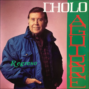Cholo Aguirre 歌手頭像