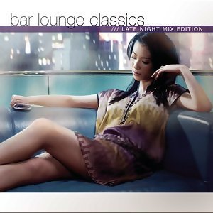 Bar Lounge Classics - Late Night Mix Edition 歌手頭像