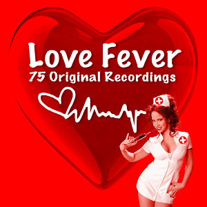 Love Fever - 75 All Time Greatest Love Songs (Remastered) 歌手頭像