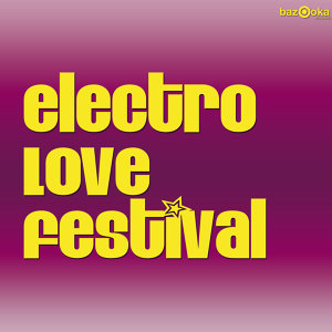 Electro Love Festival アーティスト写真