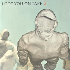 I Got You On Tape 歌手頭像