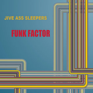 Jive Ass Sleepers 歌手頭像