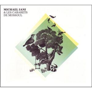 Michael Iani & Les Cabarets de Mossoul 歌手頭像