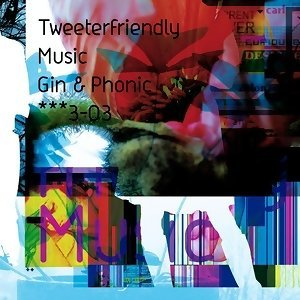 Tweeterfriendly Music