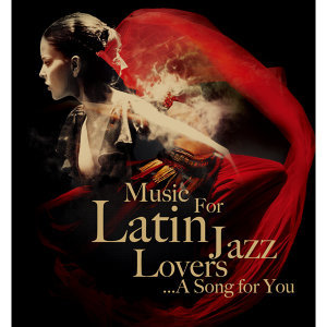 Music For Latin Jazz Lovers…A Song for You 歌手頭像