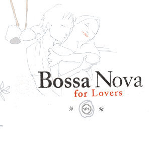 Bossa Nova For Lovers 歌手頭像