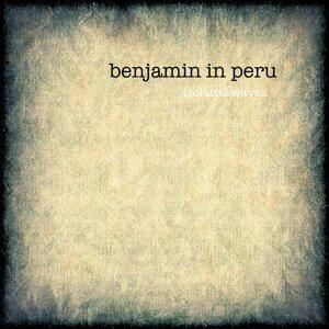 Benjamin In Peru