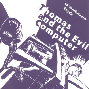 Thomas And The Evil Computer 歌手頭像