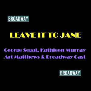 George Segal, Kathleen Murray, Art Matthews & Broadway Cast 歌手頭像