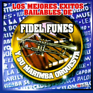 Fidel Funes y Su Marimba Orquesta de Guatemala