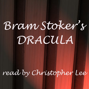 Bram Stoker; Read By Christopher Lee 歌手頭像