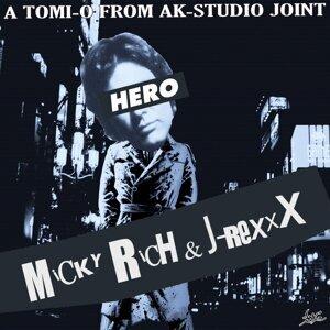 MICKY RICH & J-REXXX