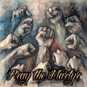 Pray The Martyr 歌手頭像