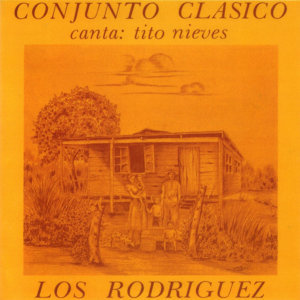 Los Rodriguez / Conjunto Clasico Con Tito Nieves 歌手頭像
