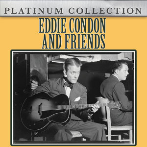 Eddie Condon and Friends 歌手頭像