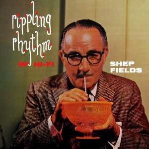 Shep Fields And His Orchestra 歌手頭像