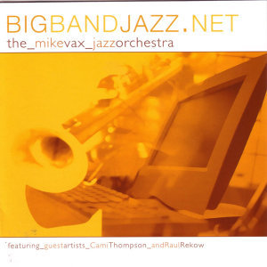 Mike Vax Jazz Orchestra 歌手頭像
