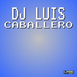 DJ Luis Caballero 歌手頭像